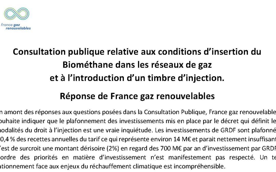 Consultation publique relative aux conditions d'insertion du Biométhane dans les réseaux de gaz et à l'introduction d'un timbre d'injection. Réponse de France Gaz Renouvelables